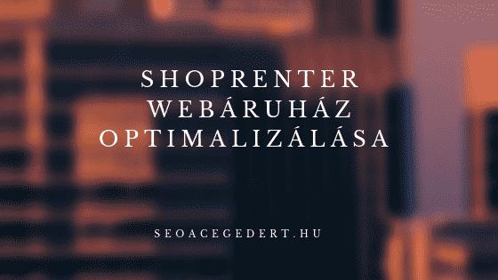 Shoprenter SEO – Shoprenter webáruház optimalizálása