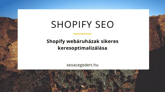 Shopify webáruház keresőoptimalizálása