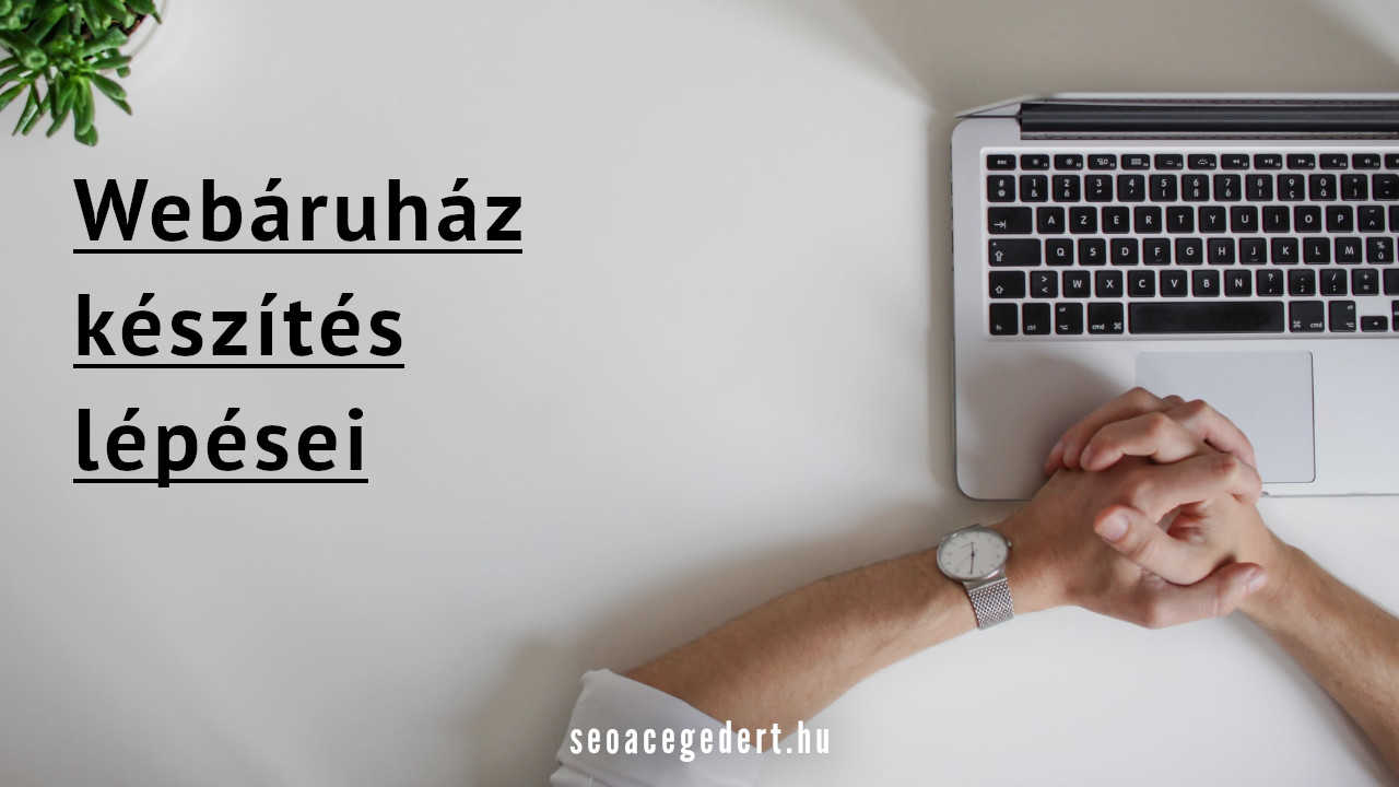 webaruhaz-keszites-lepesei